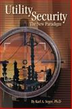 Utility Security : The New Paradigm, Seger, Karl A., 0878148825