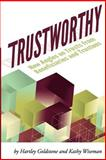 TrustWorthy: New Angles on Trusts from Beneficiaries and Trustees, Hartley Goldstone and Kathy Wiseman, 1480038822