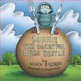 Donnie the Doubtful Dung Beetle, Mark Eischen, 1494378825