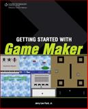 Getting Started with Game Maker, Ford, Jerry, Jr., 1598638823