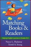 Matching Books and Readers : Helping English Learners in Grades K-6, Hadaway, Nancy L. and Young, Terrell A., 1606238825