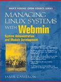 Managing Linux Systems with Webmin : System Administration and Module Development, Cameron, Jamie, 0131408828