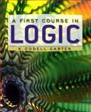 A First Course in Logic, Carter, K. Codell, 0321108825