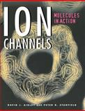 Ion Channels : Molecules in Action, Aidley, David J. and Stanfield, Peter R., 0521498821