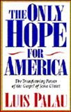 The Only Hope for America, Luis Palau and Mike Umlandt, 0891078827
