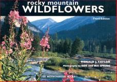 Rocky Mountain Wildflowers, Ronald J. Taylor, 0898868823
