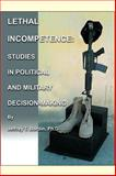 Studies in Political and Military Incompetence, Bordin, Jeffrey T., 0977208826
