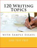 120 Writing Topics, Like Test Prep, 1481188828