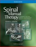 Spinal Manual Therapy : An Introduction to Soft Tissue Mobilization, Spinal Manipulation, Therapeutic and Home Exercises, Makofsky, Howard W., 1556428820