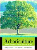 Arboriculture : Integrated Management of Landscape Trees, Shrubs, and Vines, Harris, Richard Wilson and Clark, James R., 0130888826