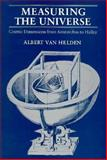 Measuring the Universe : Cosmic Dimensions from Aristarchus to Halley, Van Helden, Albert, 0226848825