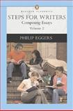 Steps for Writers Vol. 2 : Composing Essays, Eggers, Philip, 0321198824