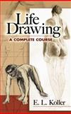 Life Drawing, E. L. Koller, 0486468828