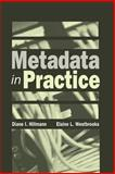 Metadata in Practice, Hillmann, Diane I. and Westbrooks, Elaine L., 0838908829