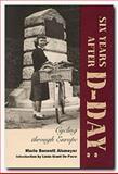 Six Years after D-Day, Marie Bennett Alsmeyer, 0929398823