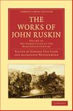 The Works of John Ruskin, Ruskin, John, 1108008828
