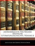Jahresberichte Für Neuere Deutsche Literaturgeschichte, Volume 11, Julius Elias and Max Osborn, 1144408822