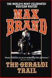 The Geraldi Trail, Max Brand, 1477838821