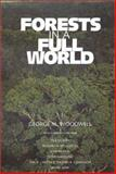 Forests in a Full World, Woodwell, George M. and Ullsten, Ola, 0300088825