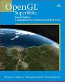 OpenGL SuperBible : Comprehensive Tutorial and Reference, Wright, Richard S. and Lipchak, Benjamin, 0321498828