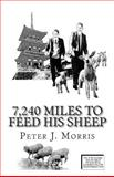7,240 Miles to Feed His Sheep, Peter Morris, 0615908829