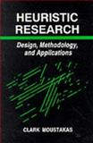 Heuristic Research : Design, Methodology, and Applications, Moustakas, Clark, 0803938829