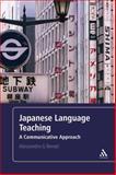 Japanese Language Teaching : A Communicative Approach, Benati, Alessandro G. and Benati, 0826498825