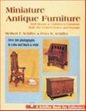 Miniature Antique Furniture, Herbert F. Schiffer and Peter B. Schiffer, 0887408826