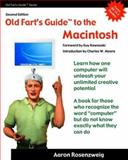 Old Fart's Guide to the Macintosh, Aaron Rosenzweig, 0974218820