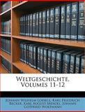 Weltgeschichte, Johann Wilhelm Loebell and Karl Friedrich Becker, 1146168829