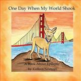 One Day When My World Shook - A Book about Epilepsy, Colleen Nestroyl, 1479118826