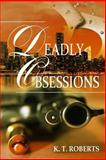 Deadly Obsessions, K. Roberts, 1497558824