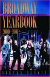 Broadway Yearbook 2000-2001 : A Relevant and Irreverent Record, Suskin, Steven, 0195148827