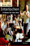 Interlochen : A Home for the Arts, Boal, Dean, 0472108824