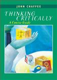 Thinking Critically : A Concise Guide, Chaffee, John, 0618348824