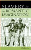 Slavery and the Romantic Imagination, Lee, Debbie, 0812218825