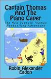 Captain Thomas and the Piano Caper, Robin Eadon, 1480168823