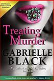 Treating Murder, Gabrielle Black, 1492288829