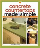 Concrete Countertops Made Simple, Fu-Tung Cheng, 1561588822