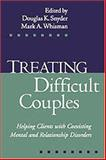 Treating Difficult Couples : Helping Clients with Coexisting Mental and Relationship Disorders, , 1572308826