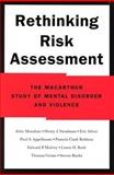 Rethinking Risk Assessment : The MacArthur Study of Mental Disorder and Violence, Monahan, John and Steadman, Henry J., 0195138821