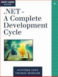 .NET-A Complete Development Cycle, Lenz, Gunther and Moeller, Thomas, 0321168828