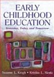 Early Childhood Education : Yesterday, Today and Tomorrow, Krogh, Suzanne L. and Slentz, Kristine L., 0805828826