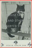 Mouse Tales and Other Assorted Stories, Vicki W. Fowler, 1462408826