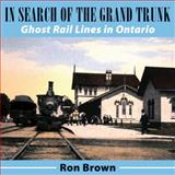 In Search of the Grand Trunk, Ron Brown, 1554888824