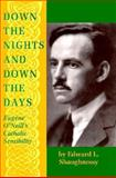 Down the Nights and down the Days, Edward L. Shaughnessy, 0268008825