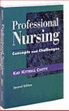 Professional Nursing : Concepts and Challenges, Chitty, Kay Kittrell, 0721668828