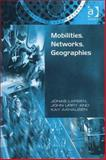 Mobilities, Networks, Geographies, Larsen, Jonas and Urry, John, 0754648826