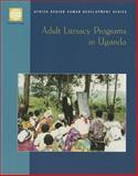 Adult Literacy Programs in Uganda : An Evaluation, World Bank Staff, 0821348825