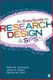 An EasyGuide to Research Design and SPSS, Schwartz, Beth M. (Meryl) and Wilson, Janie H. (Hamn), 1452288828